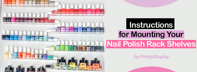 Instructions for mounting your nail polish rack shelves easy step by step instructions for mounting your nail polish rack shelves on a typical wall easiest way to add accessible storage on any space solutioingenieria Choice Image