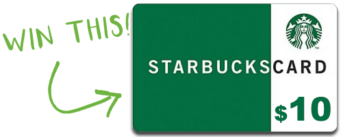 WIN A $10 STARBUCKS GIFTCARD